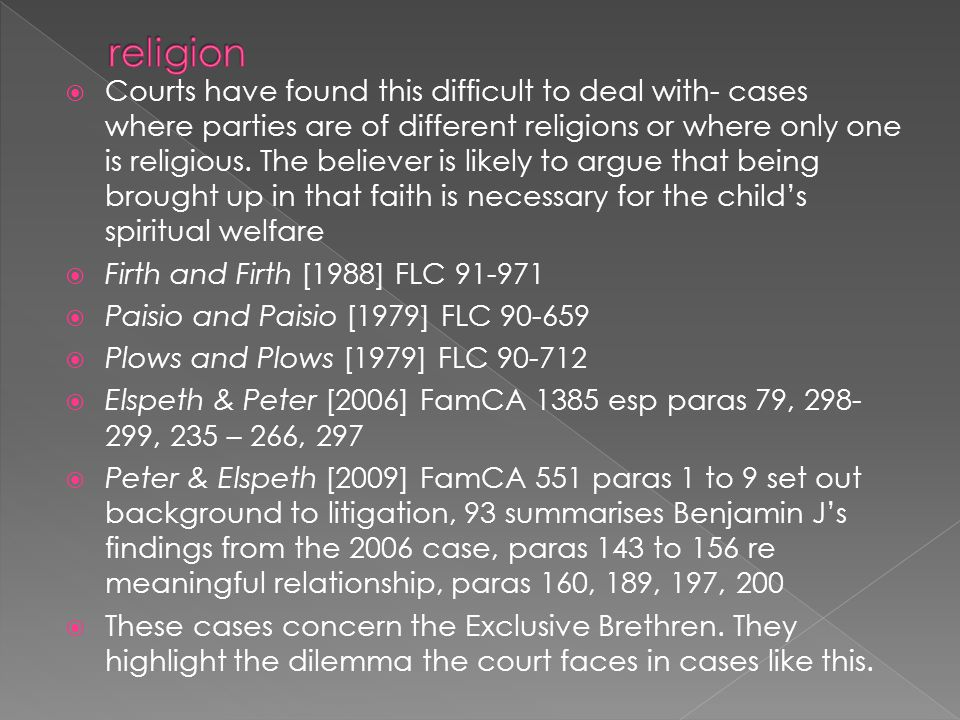  Courts have found this difficult to deal with- cases where parties are of different religions or where only one is religious.