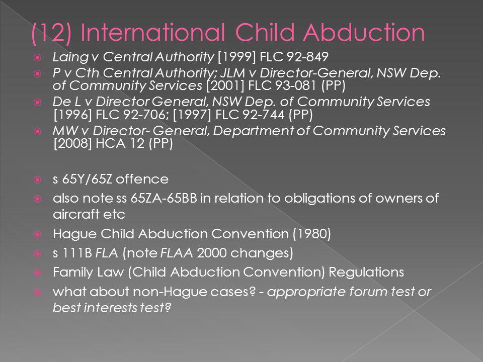  Laing v Central Authority [1999] FLC 92-849  P v Cth Central Authority; JLM v Director-General, NSW Dep.