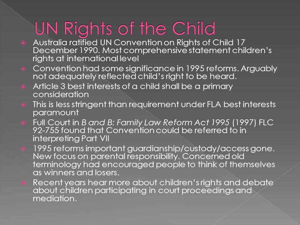  Australia ratified UN Convention on Rights of Child 17 December 1990.