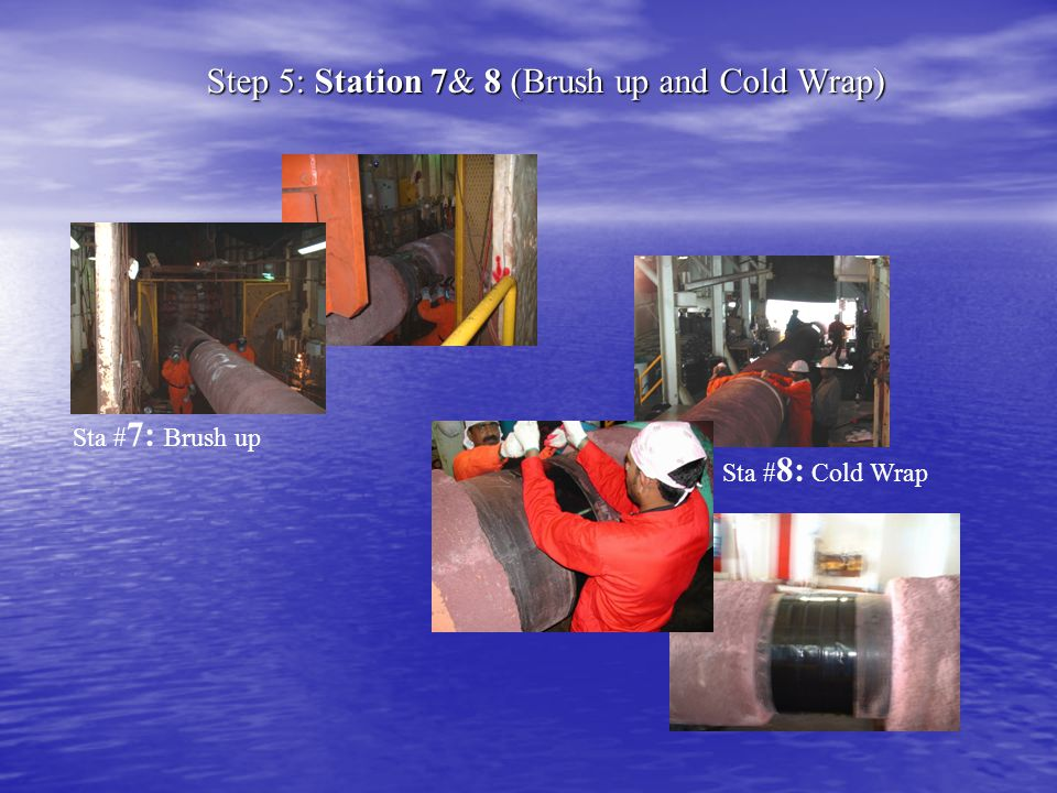Step 5: Station 7& 8 (Brush up and Cold Wrap) Sta # 8: Cold Wrap Sta # 7: Brush up