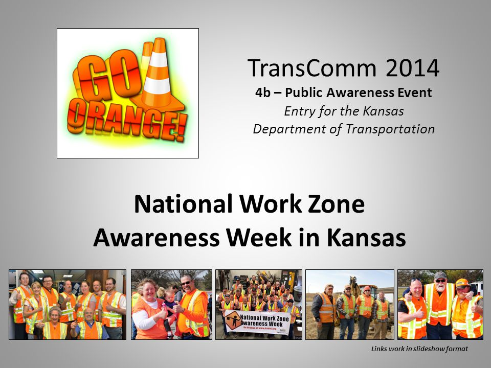 TransComm 2014 4b – Public Awareness Event Entry for the Kansas Department of Transportation National Work Zone Awareness Week in Kansas Links work in