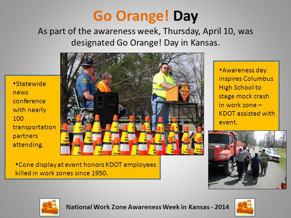 Go Orange. Day As part of the awareness week, Thursday, April 10, was designated Go Orange.