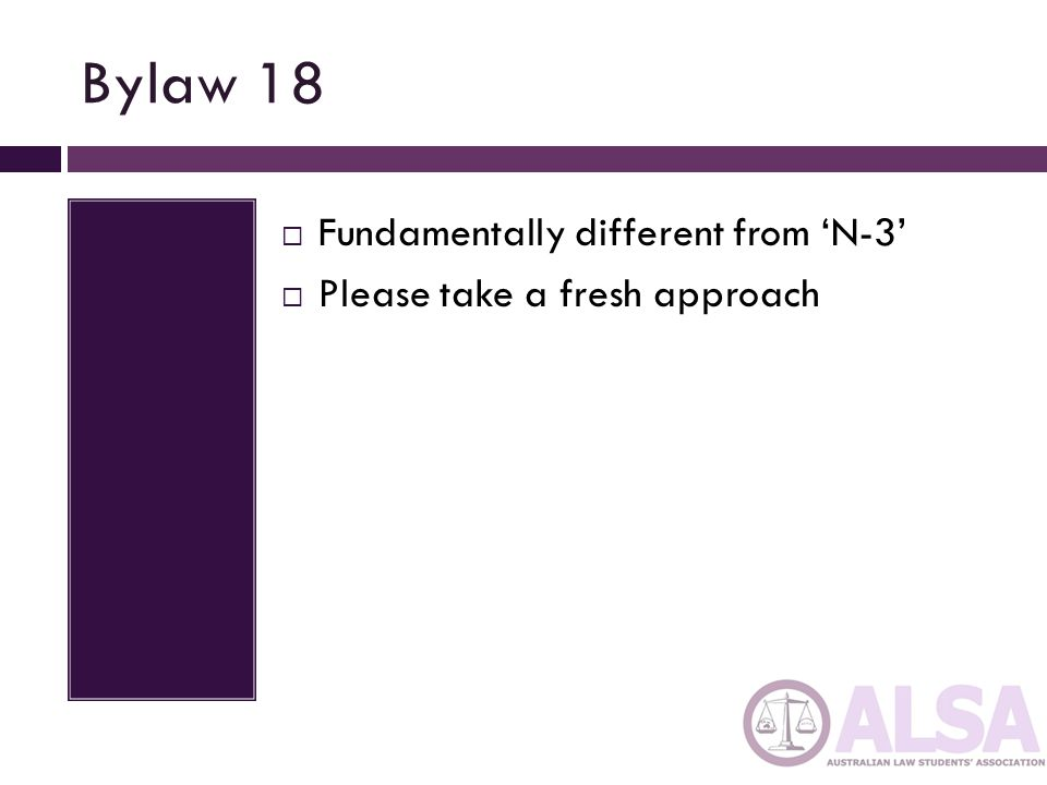 Bylaw 18  Fundamentally different from 'N-3'  Please take a fresh approach