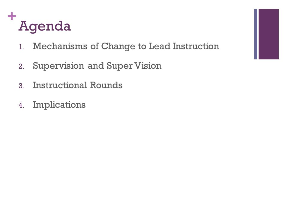 + Agenda 1. Mechanisms of Change to Lead Instruction 2.