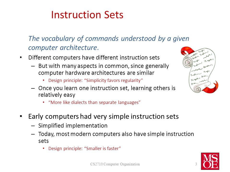 Instruction Sets The vocabulary of commands understood by a given computer architecture.