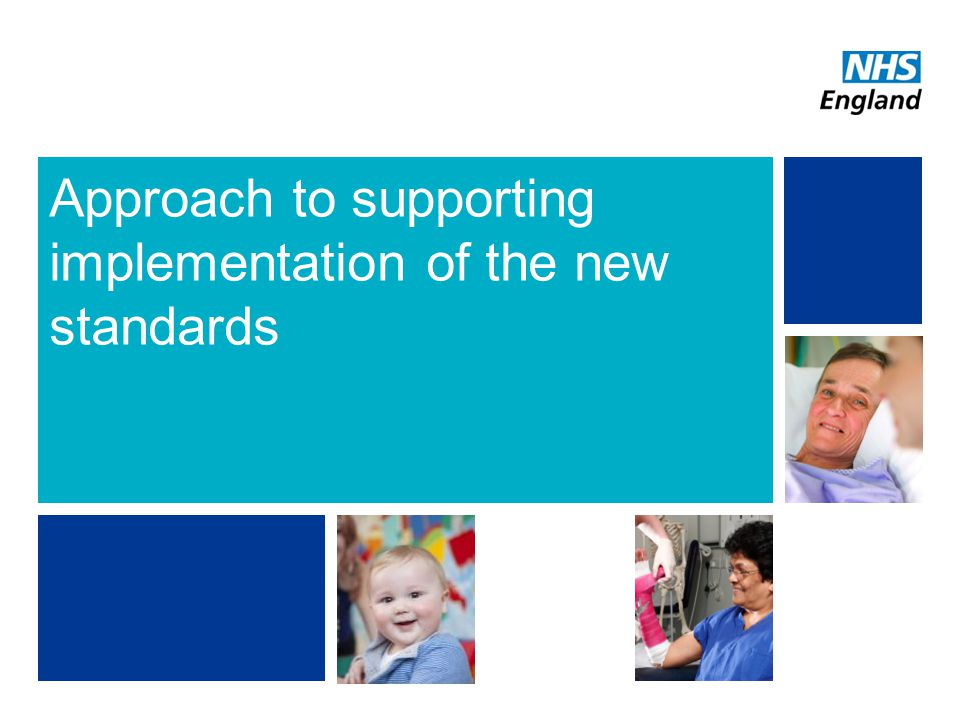 NHS | Presentation to [XXXX Company] | [Type Date]23 Approach to supporting implementation of the new standards