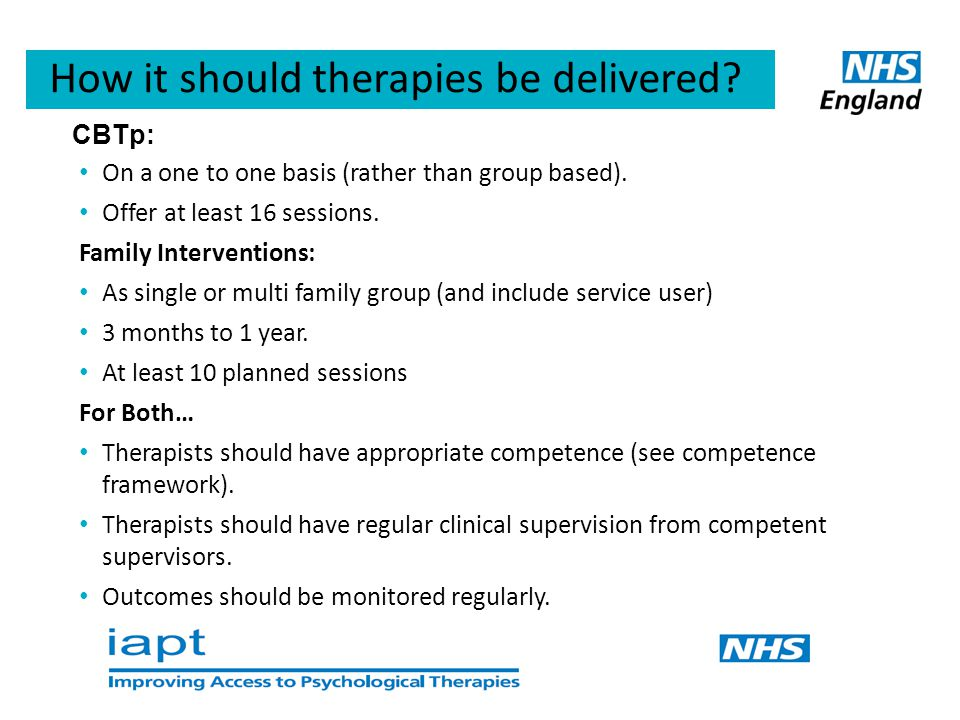 How it should therapies be delivered. On a one to one basis (rather than group based).