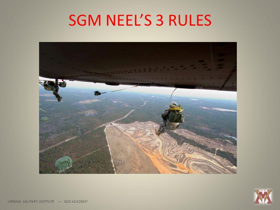 SGM NEEL'S 3 RULES VIRGINIA MILITARY INSTITUTE --- NCO ACADEMY