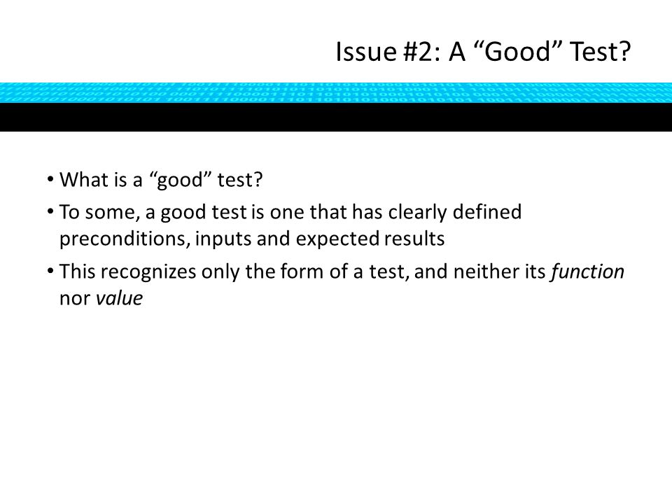 What is a good test.