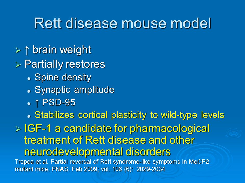 Rett disease mouse model  ↑ brain weight  Partially restores Spine density Spine density Synaptic amplitude Synaptic amplitude ↑ PSD-95 ↑ PSD-95 Sta