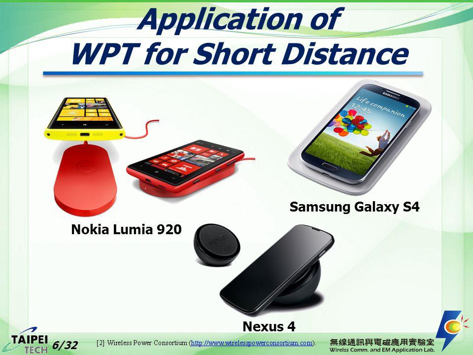 Application of WPT for Short Distance Nokia Lumia 920 Nexus 4 Samsung Galaxy S4 6/32