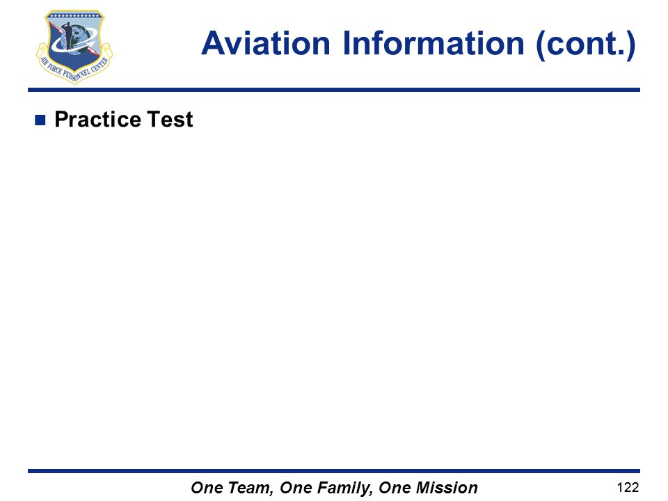 122 One Team, One Family, One Mission Practice Test Aviation Information (cont.)