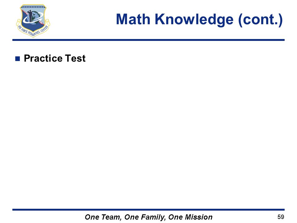 59 One Team, One Family, One Mission Practice Test Math Knowledge (cont.)