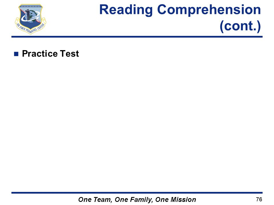 76 One Team, One Family, One Mission Practice Test Reading Comprehension (cont.)