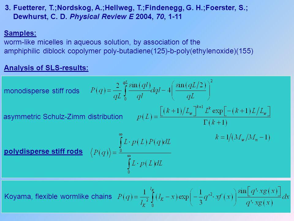 3.Fuetterer, T.;Nordskog, A.;Hellweg, T.;Findenegg, G.