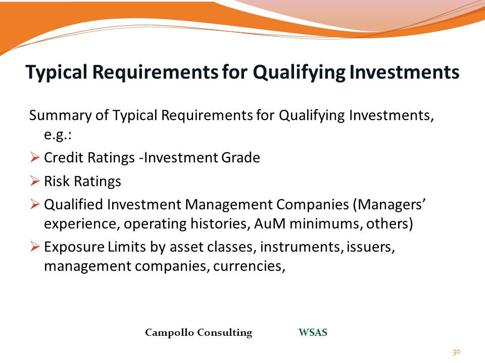 Typical Requirements for Qualifying Investments Summary of Typical Requirements for Qualifying Investments, e.g.:  Credit Ratings -Investment Grade 