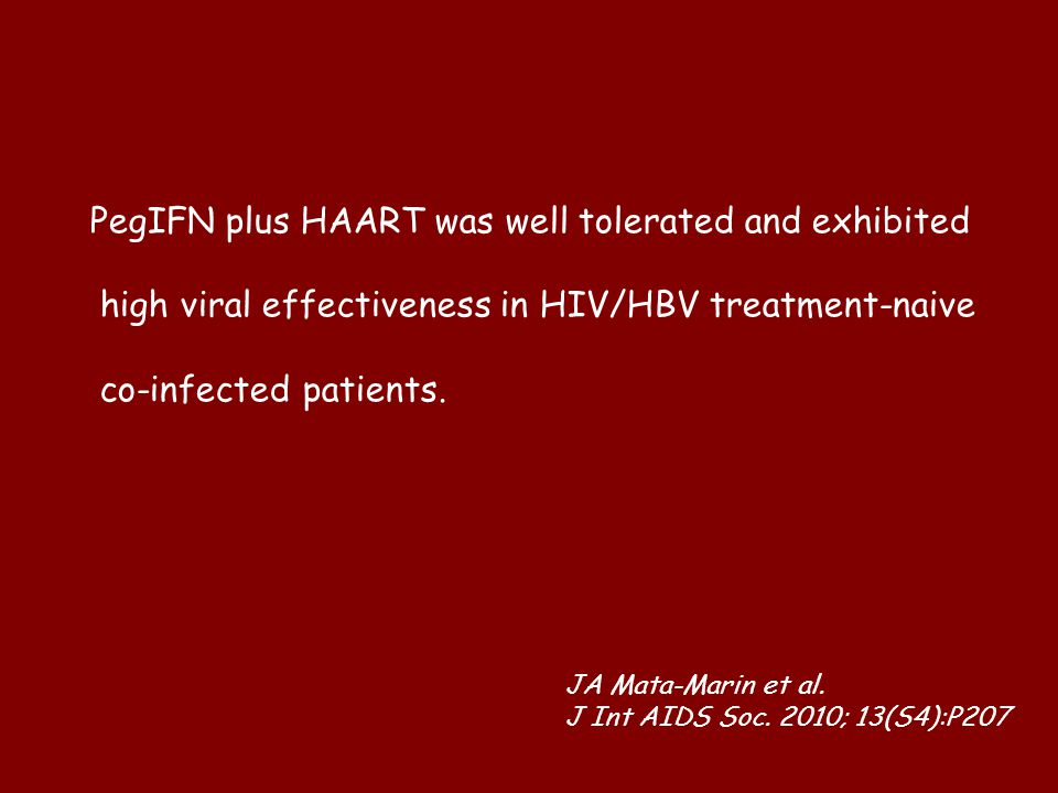 PegIFN plus HAART was well tolerated and exhibited high viral effectiveness in HIV/HBV treatment-naive co-infected patients.
