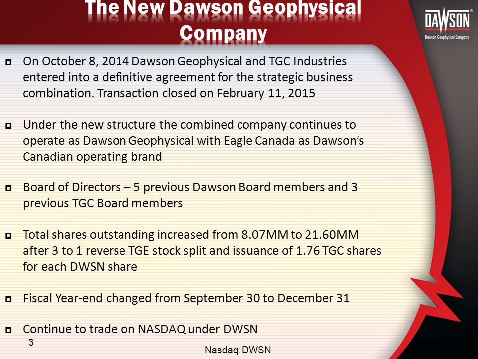  On October 8, 2014 Dawson Geophysical and TGC Industries entered into a definitive agreement for the strategic business combination.