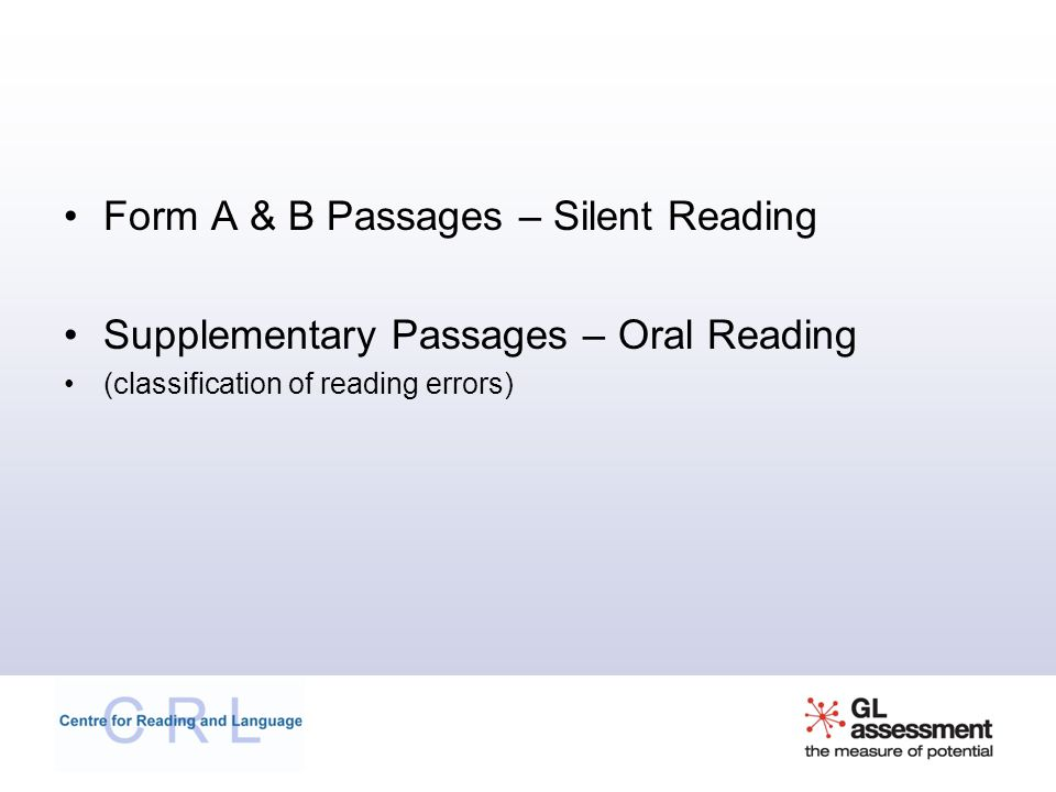 Form A & B Passages – Silent Reading Supplementary Passages – Oral Reading (classification of reading errors)