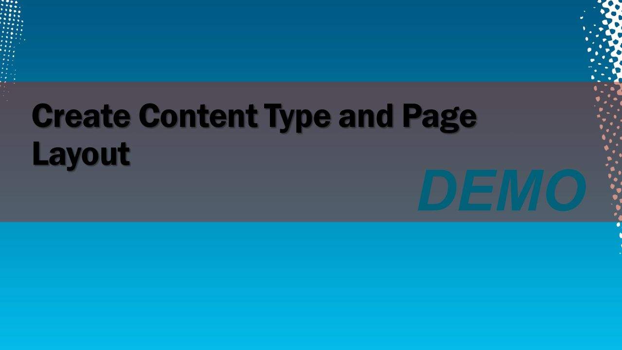 DEMO Create Content Type and Page Layout
