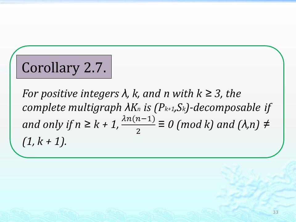 33 Corollary 2.7.