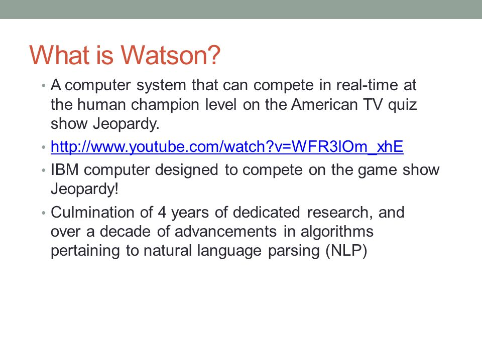 What is Watson.