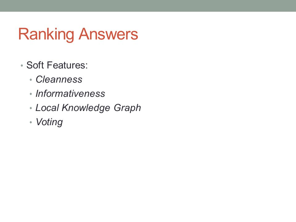 Ranking Answers Soft Features: Cleanness Informativeness Local Knowledge Graph Voting