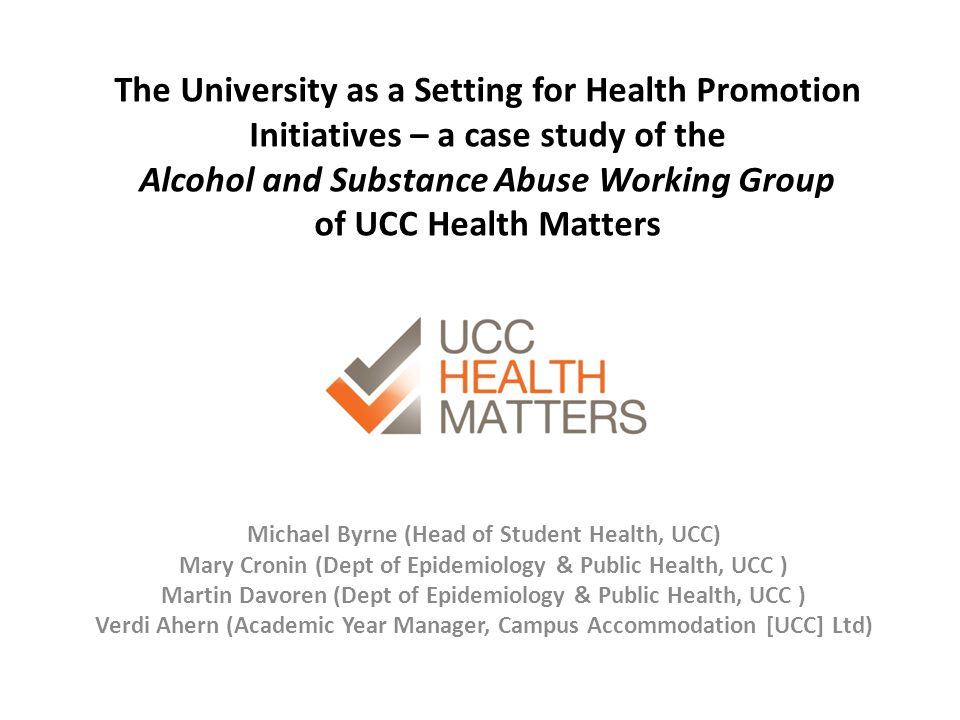 AP 3.6 Explore possibility of provision of Alcohol / Substance Free Housing In 2013 the Alcohol & Substance Abuse Working Group in conjunction with UCC Campus Accommodation Ltd, developed the Alcohol-Free Accommodation Initiative Began in 2013 – National Coverage: numbers small Expanding for 2014 – Setting the agenda for other institutions?