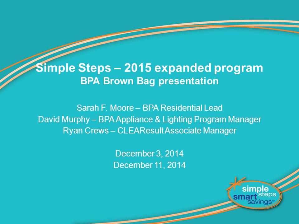 Simple Steps – 2015 expanded program BPA Brown Bag presentation Sarah F.