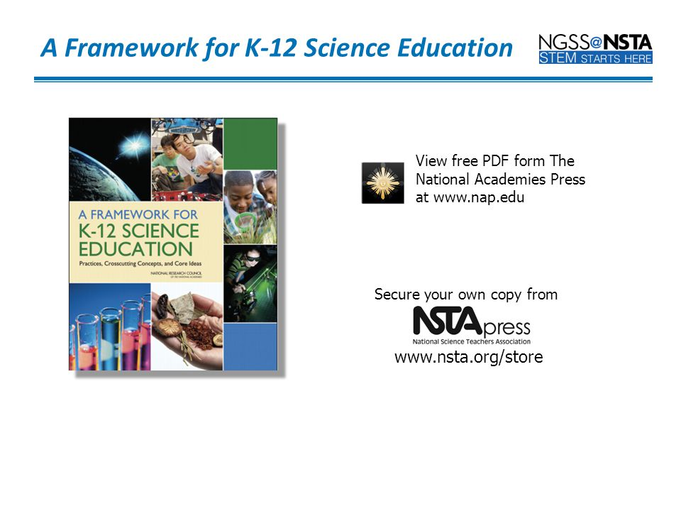 View free PDF form The National Academies Press at www.nap.edu Secure your own copy from www.nsta.org/store A Framework for K-12 Science Education