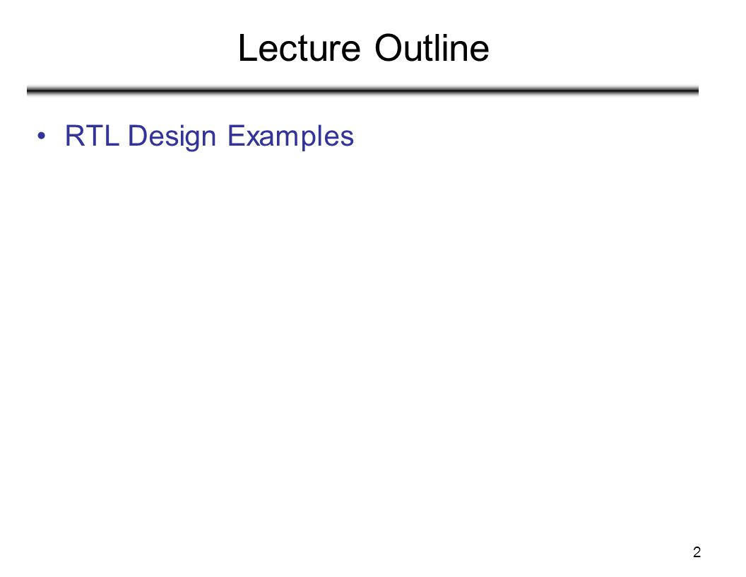 2 Lecture Outline RTL Design Examples