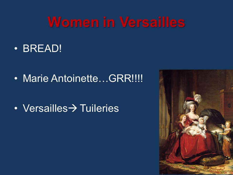 Women in Versailles BREAD! Marie Antoinette…GRR!!!! Versailles  Tuileries