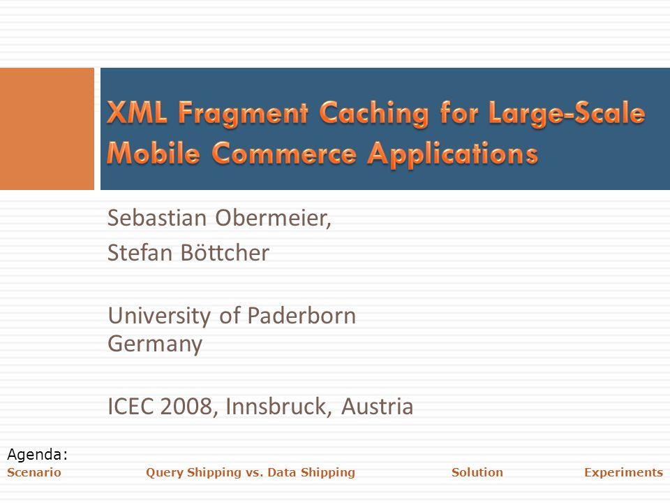 ICEC 2008 2/19 Scenario Query Shipping vs. Data Shipping Solution Experiments