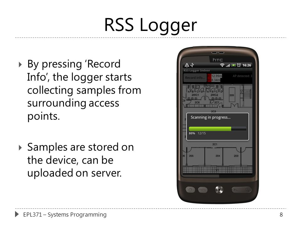 RSS Logger  By pressing 'Record Info', the logger starts collecting samples from surrounding access points.  Samples are stored on the device, can b