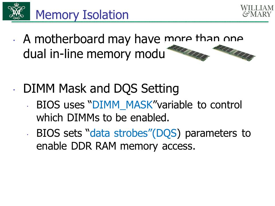 " A motherboard may have more than one dual in-line memory module (DIMM) slot.  DIMM Mask and DQS Setting  BIOS uses ""DIMM_MASK""variable to control"