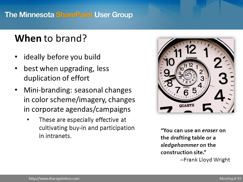 Meeting # 93http://www.sharepointmn.com When to brand.