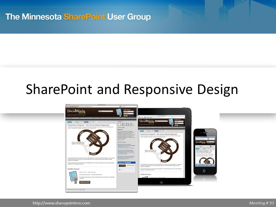 Meeting # 93http://www.sharepointmn.com SharePoint and Responsive Design