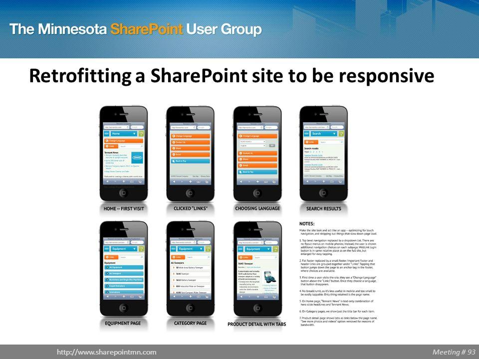 Meeting # 93http://www.sharepointmn.com Retrofitting a SharePoint site to be responsive