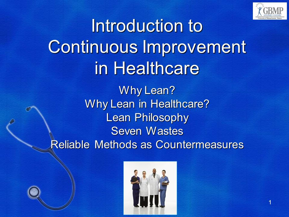 1 Introduction to Continuous Improvement in Healthcare Why Lean.