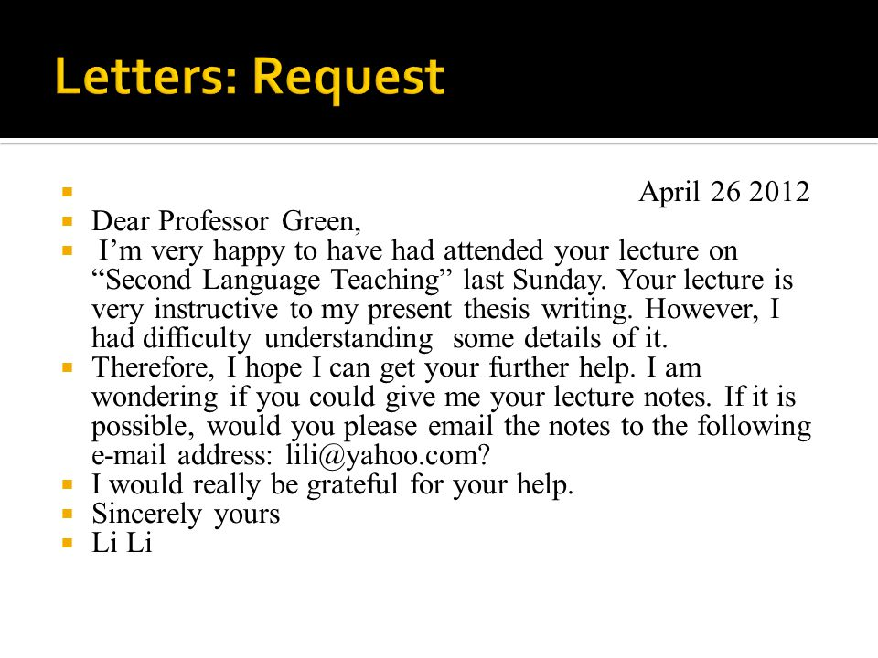  April 26 2012  Dear Professor Green,  I'm very happy to have had attended your lecture on Second Language Teaching last Sunday.