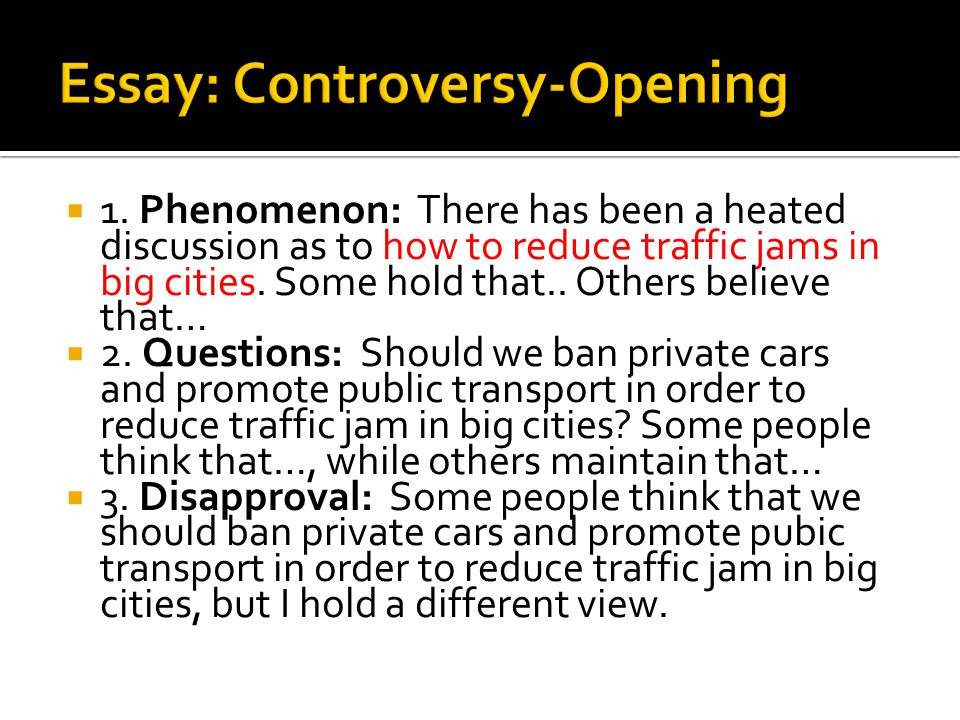  1. Phenomenon: There has been a heated discussion as to how to reduce traffic jams in big cities.
