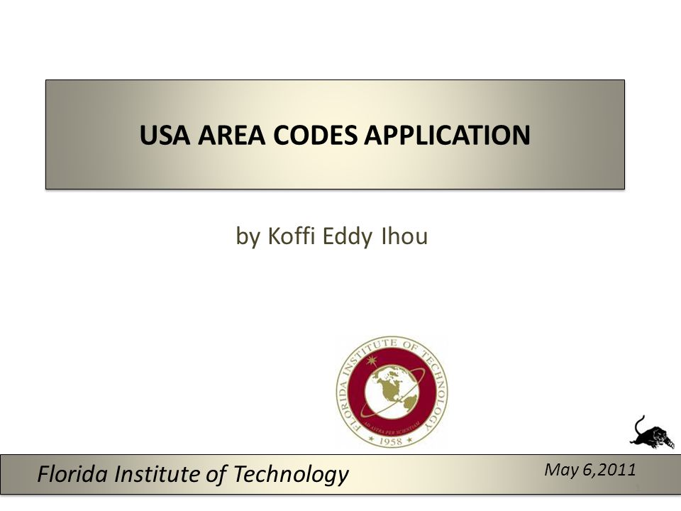 USA AREA CODES APPLICATION by Koffi Eddy Ihou May 6,2011 Florida Institute of Technology 1
