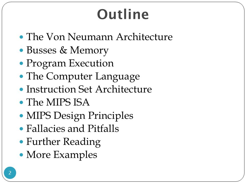 MIPS Design Principles 63 1) Simplicity favors regularity Fixed instruction size Few instruction formats Opcode is the first 6 bits 2) Good design demands good compromise Three instruction formats 3) Smaller is faster Limited instruction set Small register file Few addressing modes 4) Make the common case fast Operands are from register file Instructions contain immediate data