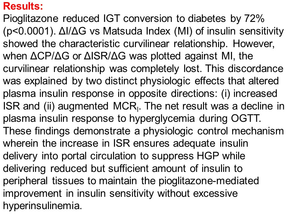 Results: Pioglitazone reduced IGT conversion to diabetes by 72% (p<0.0001).