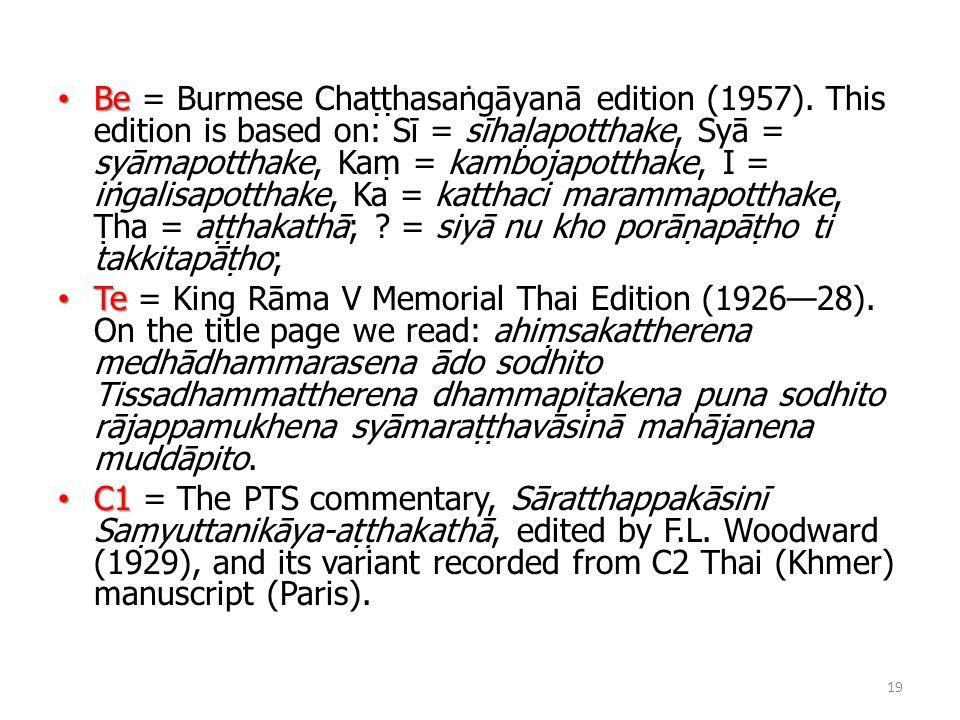 Be Be = Burmese Chaṭṭhasaṅgāyanā edition (1957).