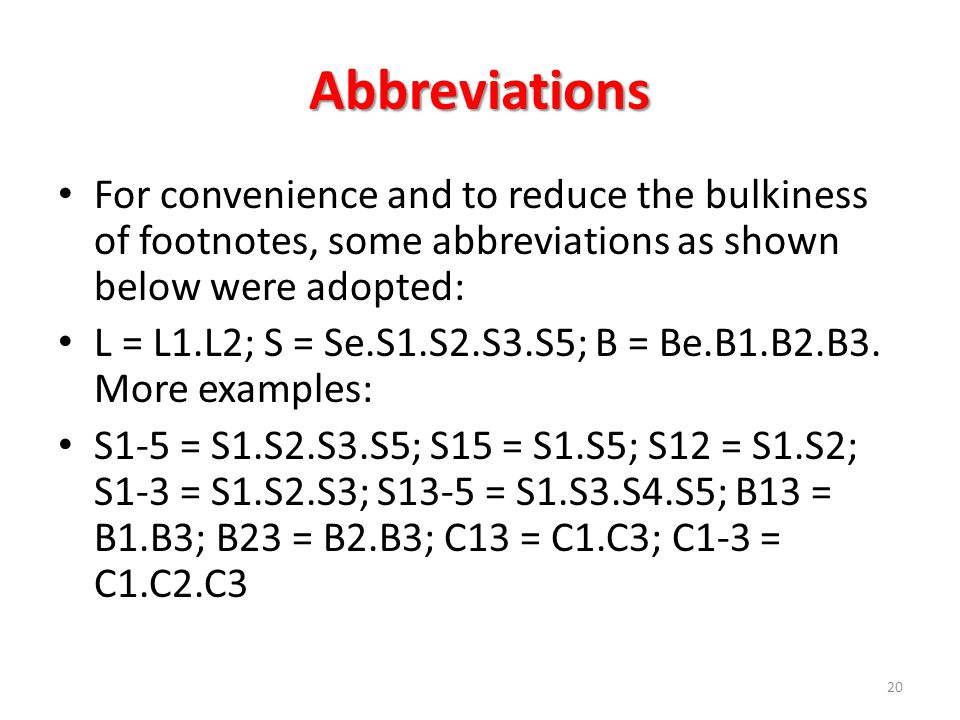 Abbreviations For convenience and to reduce the bulkiness of footnotes, some abbreviations as shown below were adopted: L = L1.L2; S = Se.S1.S2.S3.S5; B = Be.B1.B2.B3.