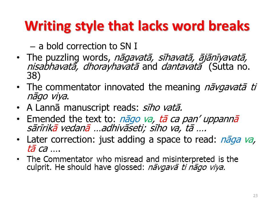 Writing style that lacks word breaks – a bold correction to SN I The puzzling words, nāgavatā, sīhavatā, ājānīyavatā, nisabhavatā, dhorayhavatā and dantavatā (Sutta no.