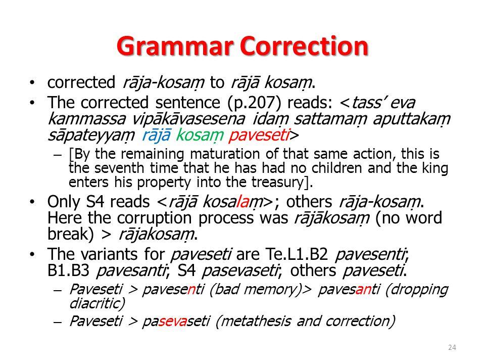 Grammar Correction corrected rāja-kosaṃ to rājā kosaṃ.