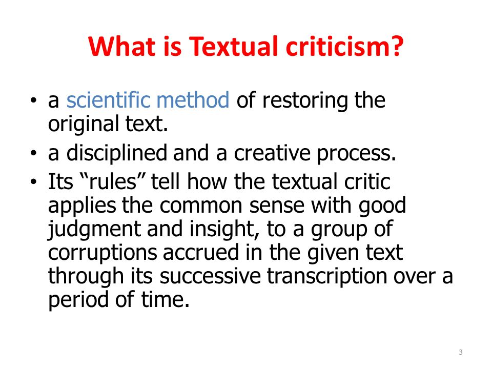 What is Textual criticism.a scientific method of restoring the original text.