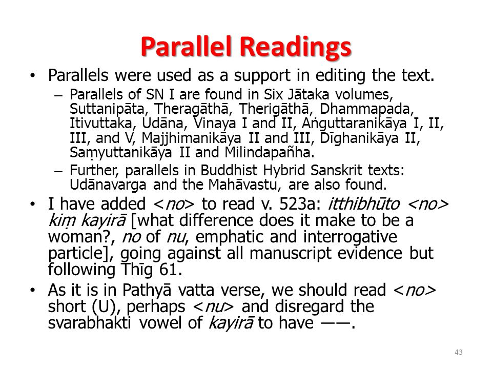 Parallel Readings Parallels were used as a support in editing the text.